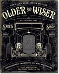 Older & Wiser - 30's Rod Tin Signs