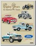FORD TRUCKS - 80 YR TRIBUTE tin signs