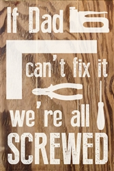 """If Dad Can't Fix it"" text Wood Sign Size: 8"" t x 12"" w x 1/2"" d"