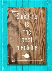 """Sunshine is the Best Medicine"" text Wood Sign Size: 8"" t x 12"" w x 1/2"" d"