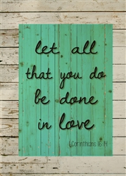 Do All in Love - 1 Corinthians 16:14