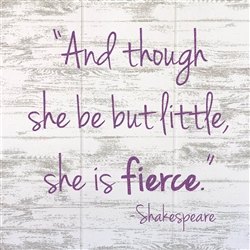 William Shakespeare quote - Though she be but Little...