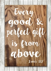 Every Good and Perfect Gift - James 1:17