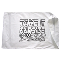 Take it Outside Pillowcase