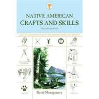 Native American Crafts and Skills - A Fully Illustrated Guide to Wilderness Living and Survival, Second Edition