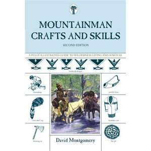 Mountainman Crafts & Skills - A Fully Illustarted Guide to Wilderness Living and Survival