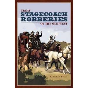 Great Stagecoach Robberis of the Old West