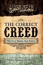 The Correct Creed: That Every Muslim Must Believe
