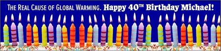 40th Birthday Cause of Global Warming Banner