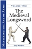 The Medieval Longsword Vol. 2 by Guy Windsor