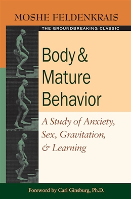 Body and Mature Behavior: A Study of Anxiety, Sex, Gravitation, and Learning Book Photo