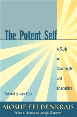 The Potent Self Moshe Feldenkrais by Moshe Feldenkrais Book Photo