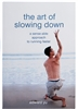 The Art of Slowing Down: A Sense-able Approach to Running Faster, by Edward Yu