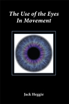The Use of Eyes in Movement, Jack Heggie - MANUSCRIPT