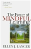 The Power of Mindful Learning, Ellen Langer