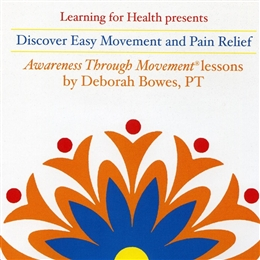 Discover Easy Movement and Pain Relief, Deborah Bowes