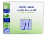 Embodied Learning: Focus on the Knees & Ankles II, by Elizabeth Beringer