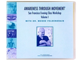 The San Francisco Evening Class Vol I, by Moshe Feldenkrais