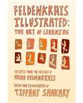 Tiffany Sankary,Feldenkrais Illustrated