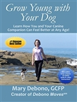 Mary Debono,Grow Young with Your Dog