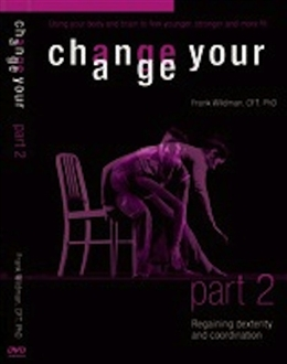 Change Your Age DVD Part Two - Regaining Dexterity and Coordination