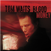 TOM WAITS - Blood Money (180 Gram Vinyl Edition) LP