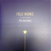 FIELD WORKS - The Fair State LP w/lithograph