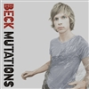 "BECK - Mutations (Black Vinyl W/ Bonus 7"") LP"