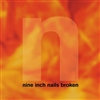 "NINE INCH NAILS - Broken (180 Gram Vinyl Edition W/ Bonus 7"") LP"