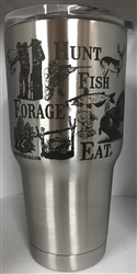 Hunt Fish Forage Eat 30 oz. tumbler