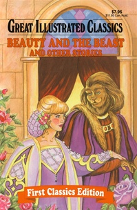 Great Illustrated Classics - BEAUTY & THE BEAST AND OTHER STORIES