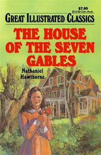 Great Illustrated Classics - HOUSE OF THE SEVEN GABLES