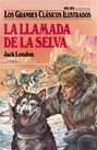 Great Illustrated Classics - LAS LLAMADA DE LA SELVA