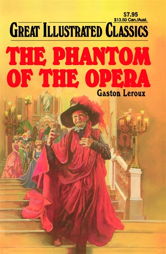 Great Illustrated Book Covers : Phantom of the opera great illustrated classics gaston
