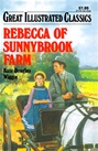 Great Illustrated Classics - REBECCA OF SUNNYBROOK FARM