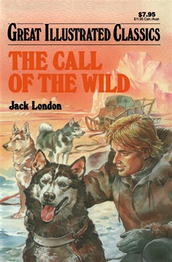 Great Illustrated Classics - THE CALL OF THE WILD