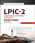LPIC-2: Linux Professional Institute Certification Study Guide: Exam 201 and Exam 202, 2nd Edition