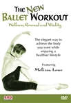 The New Ballet Workout: Wellness, Renewal and Vitality