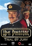HMS Pinafore/Trial By Jury