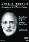 Jerome Robbins: Something to Dance About (PBS American Masters Production)