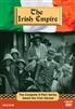The Irish Empire - The Complete 5-part Series About the Irish Abroad