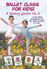 Ballet Class for Kids I & II