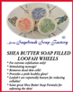 Shea Butter Soap Filled Loofah Wheels