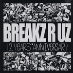 BREAKZ R UZ - 12 Years Anniversary LP