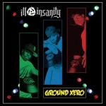 Ill Insanity - Ground Xero LP