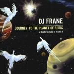 DJ Frane - Journey To The Planet of The Birds