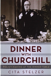 Dinner with Churchill: Policy-Making at the Dinner Table (Hardcover) by Cita Stelzer