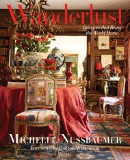 Wanderlust: Interiors That Bring the World Home by Michelle Nussbaumer