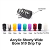 Acrylic Shorty Wide Bore Drip Tip