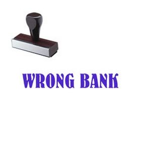 Wrong Bank Rubber Stamp